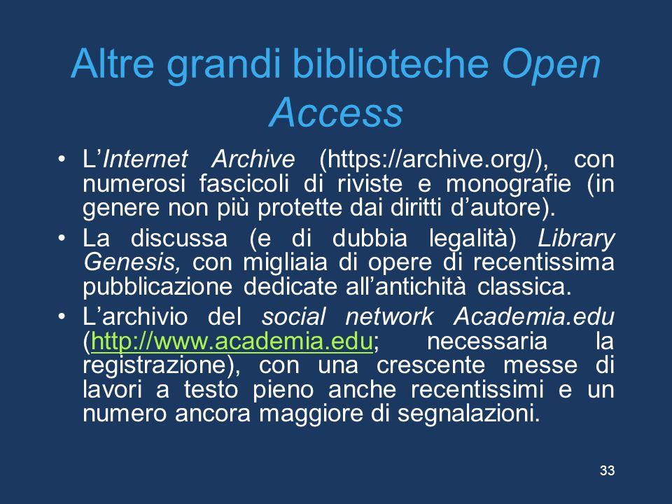 Altre grandi biblioteche Open Access L'Internet Archive (https://archive.org/), con numerosi fascicoli di riviste e monografie (in genere non più prot