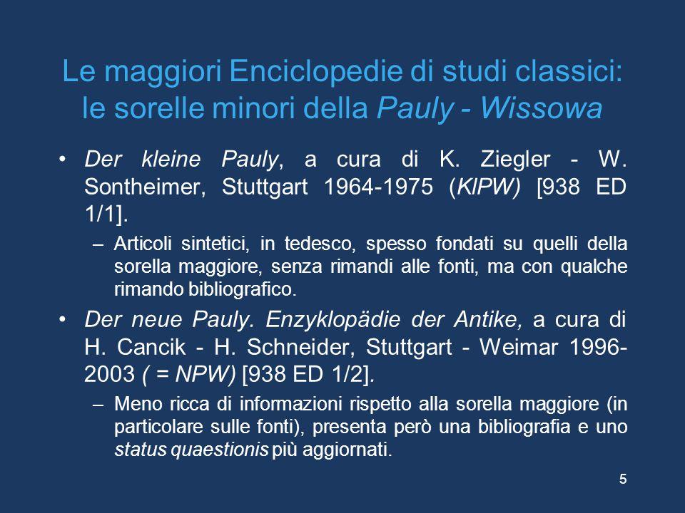 Le maggiori Enciclopedie di studi classici: le sorelle minori della Pauly - Wissowa Der kleine Pauly, a cura di K. Ziegler - W. Sontheimer, Stuttgart