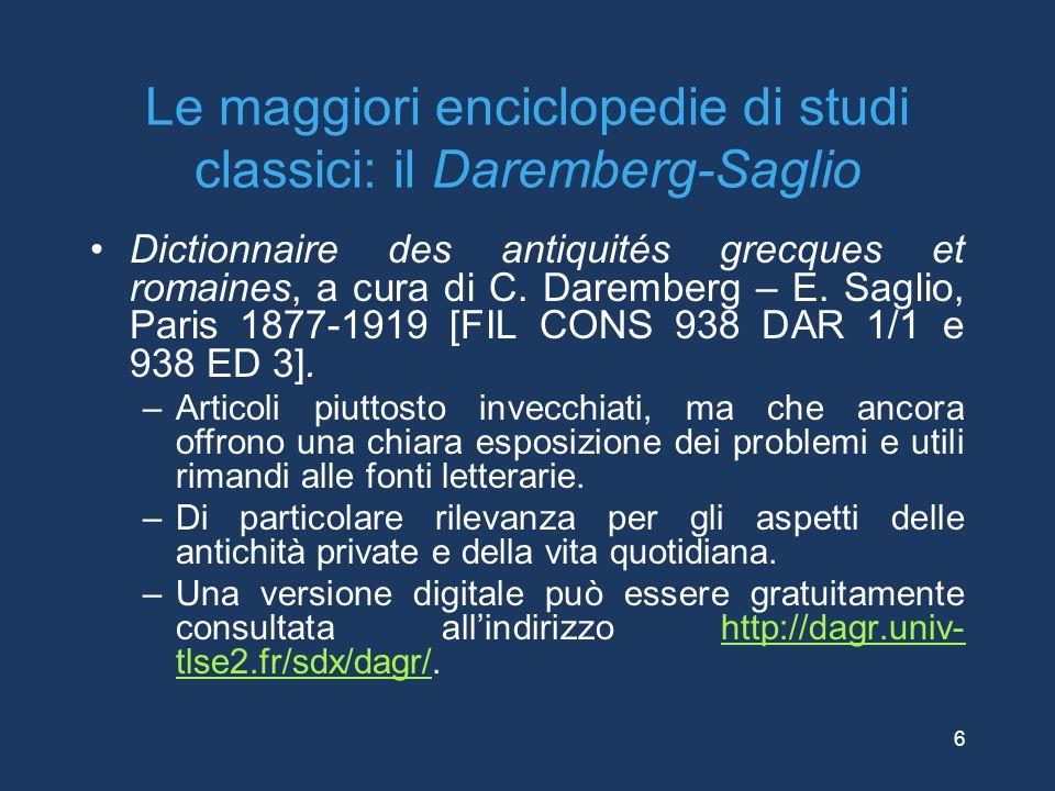 Le maggiori enciclopedie di studi classici: il Daremberg-Saglio Dictionnaire des antiquités grecques et romaines, a cura di C. Daremberg – E. Saglio,