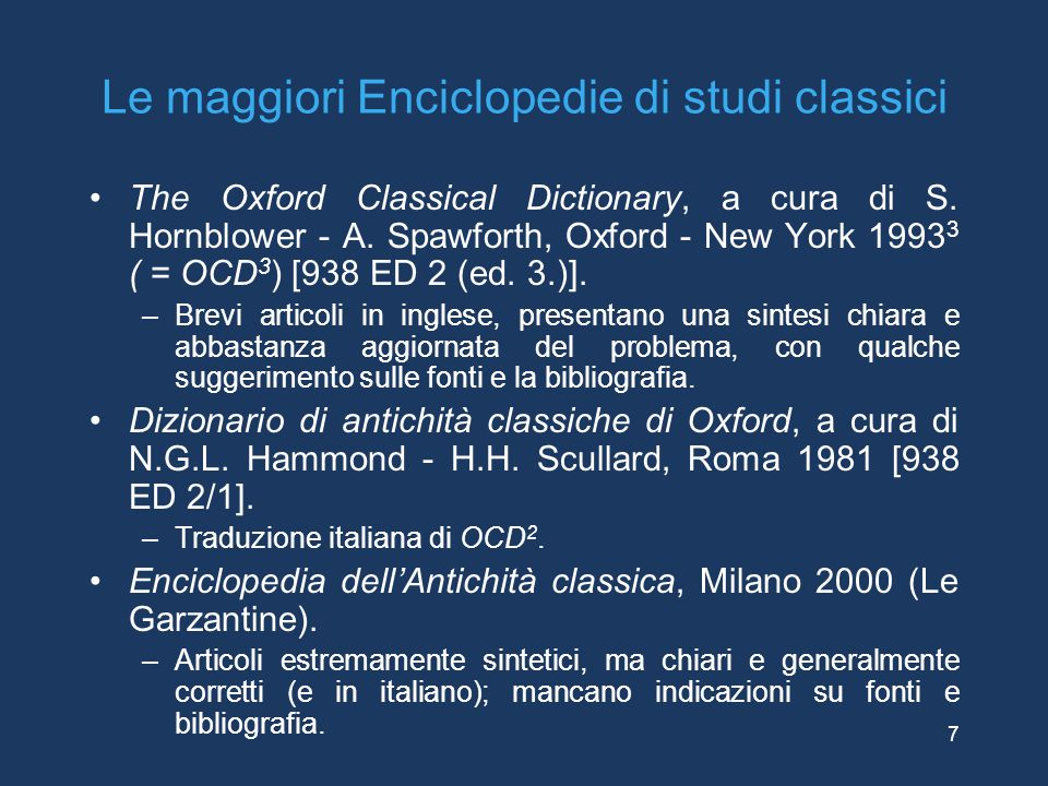 Le maggiori Enciclopedie di studi classici The Oxford Classical Dictionary, a cura di S.
