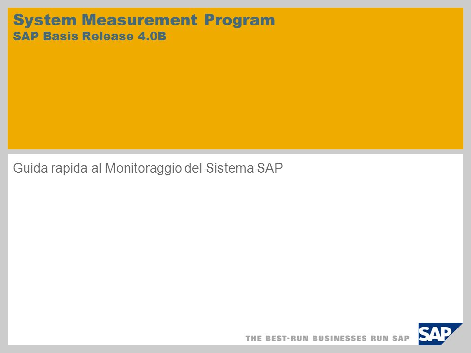 System Measurement Program SAP Basis Release 4.0B Guida rapida al Monitoraggio del Sistema SAP