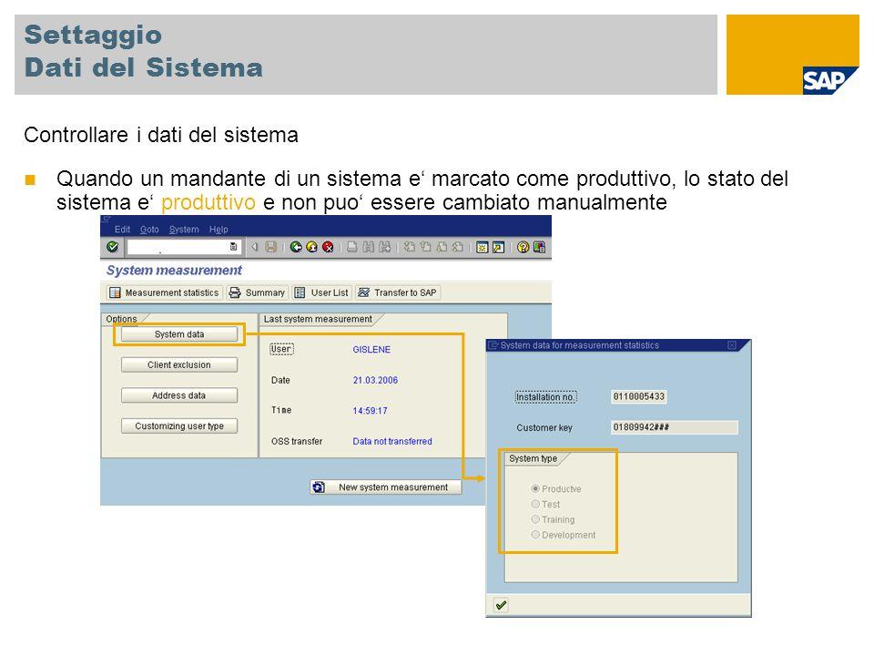 Settaggio Dati del Sistema Controllare i dati del sistema Quando un mandante di un sistema e' marcato come produttivo, lo stato del sistema e' produttivo e non puo' essere cambiato manualmente