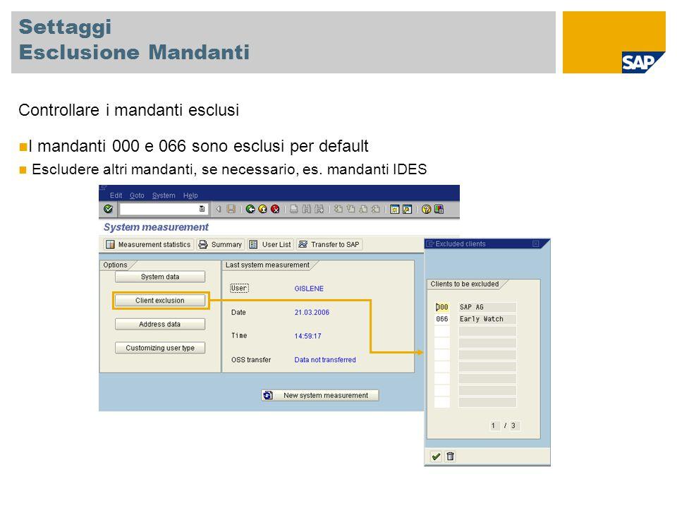 Settaggi Esclusione Mandanti Controllare i mandanti esclusi I mandanti 000 e 066 sono esclusi per default Escludere altri mandanti, se necessario, es.