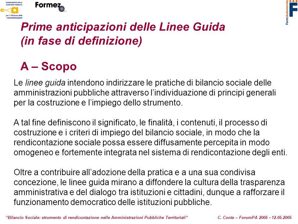 Prime anticipazioni delle Linee Guida (in fase di definizione) A – Scopo Le linee guida intendono indirizzare le pratiche di bilancio sociale delle am