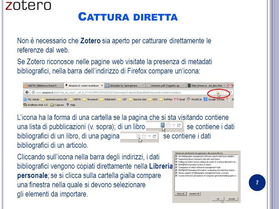C ATTURA DIRETTA Non è necessario che Zotero sia aperto per catturare direttamente le referenze dal web.