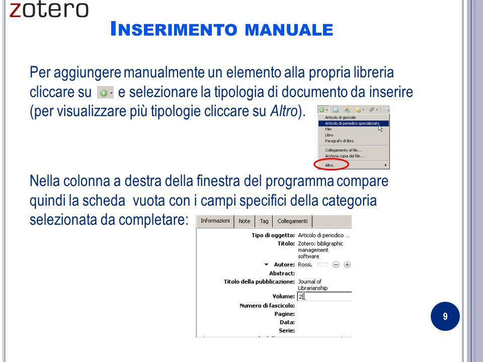 A LTRI INSERIMENTI Cliccando sui pulsanti riprodotti sopra si possono aggiungere alle proprie librerie: (1) pagine web (ne viene creata una copia); (2) elementi da un codice identificativo (ISBN, DOI o PMID); (3) note non collegate a un elemento; (4) allegati.