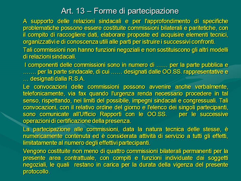 Art. 13 – Forme di partecipazione A supporto delle relazioni sindacali e per l'approfondimento di specifiche problematiche possono essere costituite c