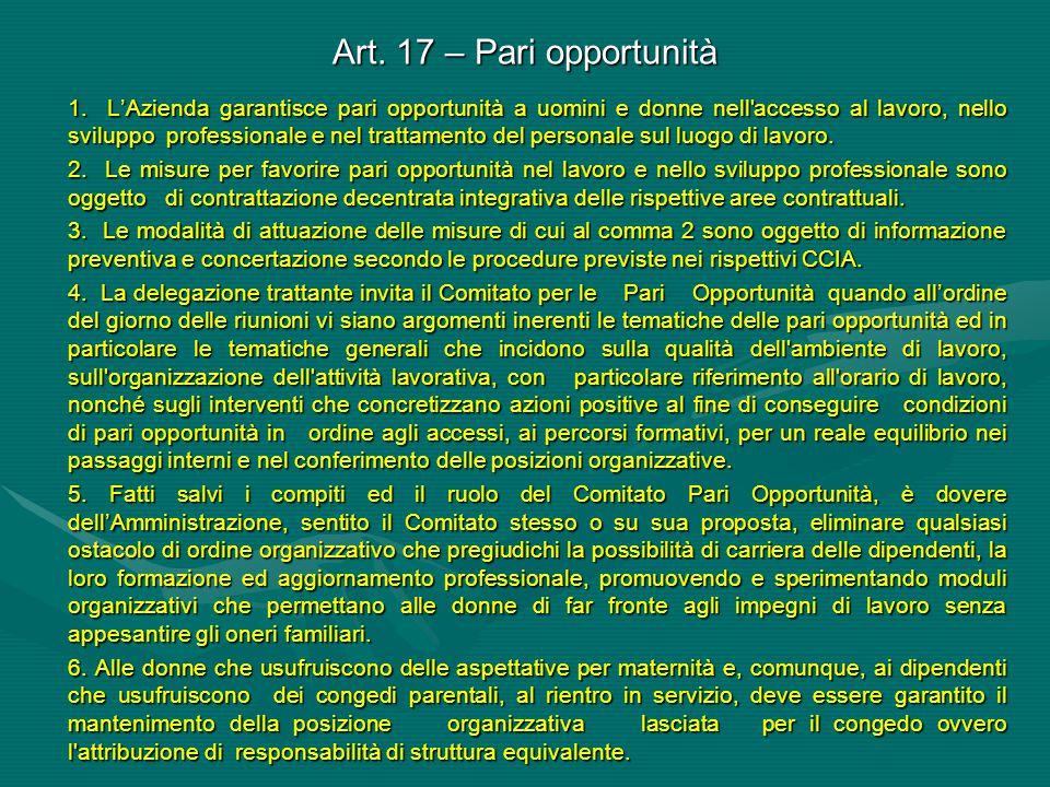 Art. 17 – Pari opportunità 1. L'Azienda garantisce pari opportunità a uomini e donne nell'accesso al lavoro, nello sviluppo professionale e nel tratta