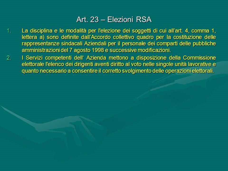 Art. 23 – Elezioni RSA 1.La disciplina e le modalità per l'elezione dei soggetti di cui all'art. 4, comma 1, lettera a) sono definite dall'Accordo col