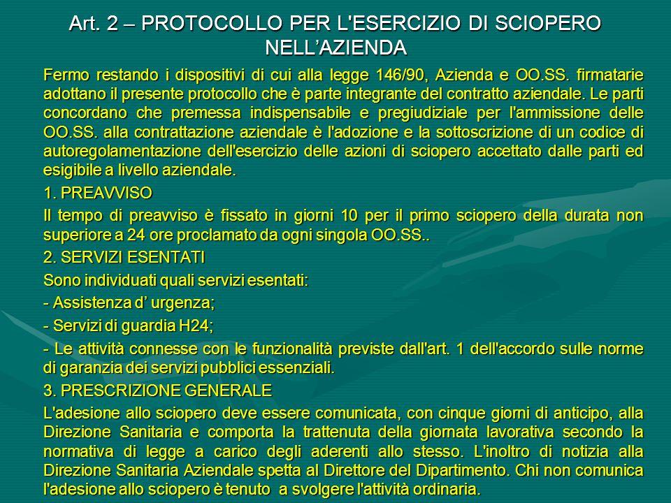 Art. 2 – PROTOCOLLO PER L'ESERCIZIO DI SCIOPERO NELL'AZIENDA Fermo restando i dispositivi di cui alla legge 146/90, Azienda e OO.SS. firmatarie adotta