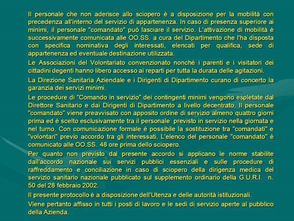Il personale che non aderisce allo sciopero è a disposizione per la mobilità con precedenza all'interno del servizio di appartenenza. In caso di prese