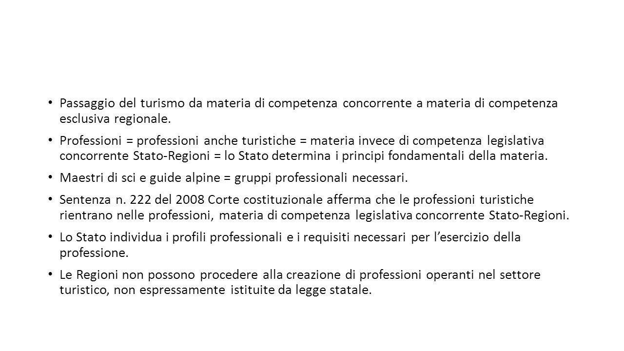 Passaggio del turismo da materia di competenza concorrente a materia di competenza esclusiva regionale. Professioni = professioni anche turistiche = m