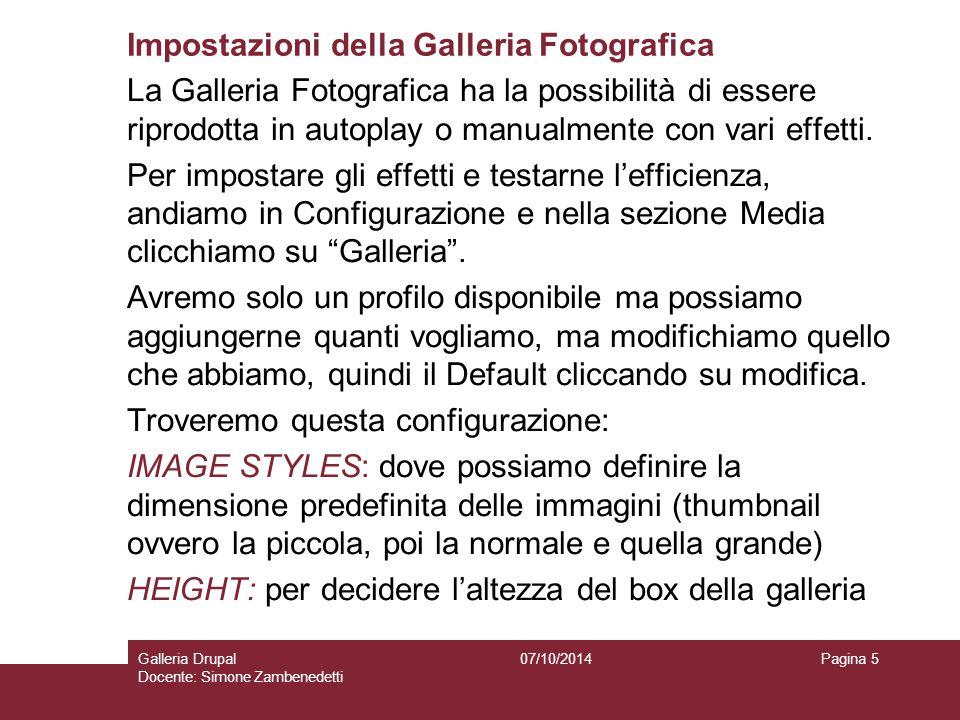 Impostazioni della Galleria Fotografica La Galleria Fotografica ha la possibilità di essere riprodotta in autoplay o manualmente con vari effetti.