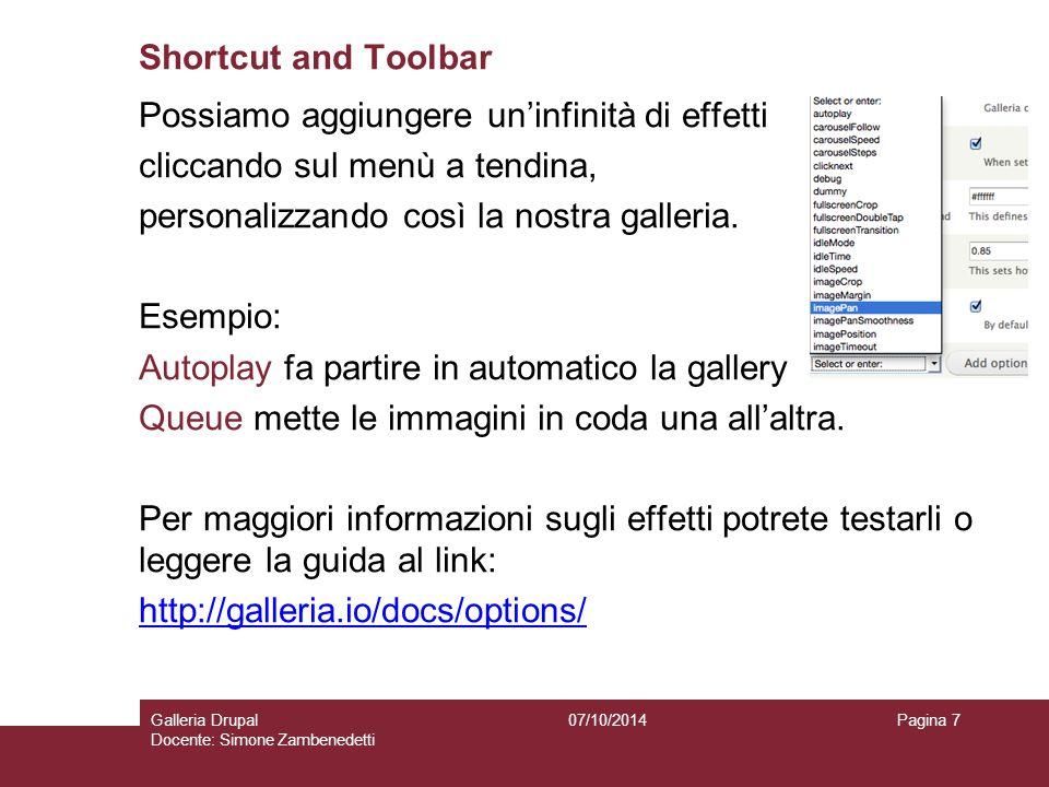 Shortcut and Toolbar Possiamo aggiungere un'infinità di effetti cliccando sul menù a tendina, personalizzando così la nostra galleria.