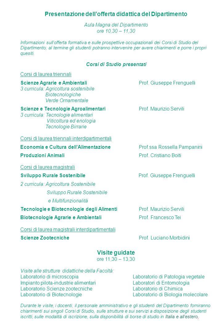 Presentazione dell'offerta didattica del Dipartimento Aula Magna del Dipartimento ore 10,30 – 11,30 Informazioni sull'offerta formativa e sulle prospe