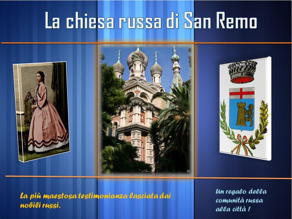 La più maestosa testimonianza lasciata dai nobili russi. Un regalo della comunità russa alla città !