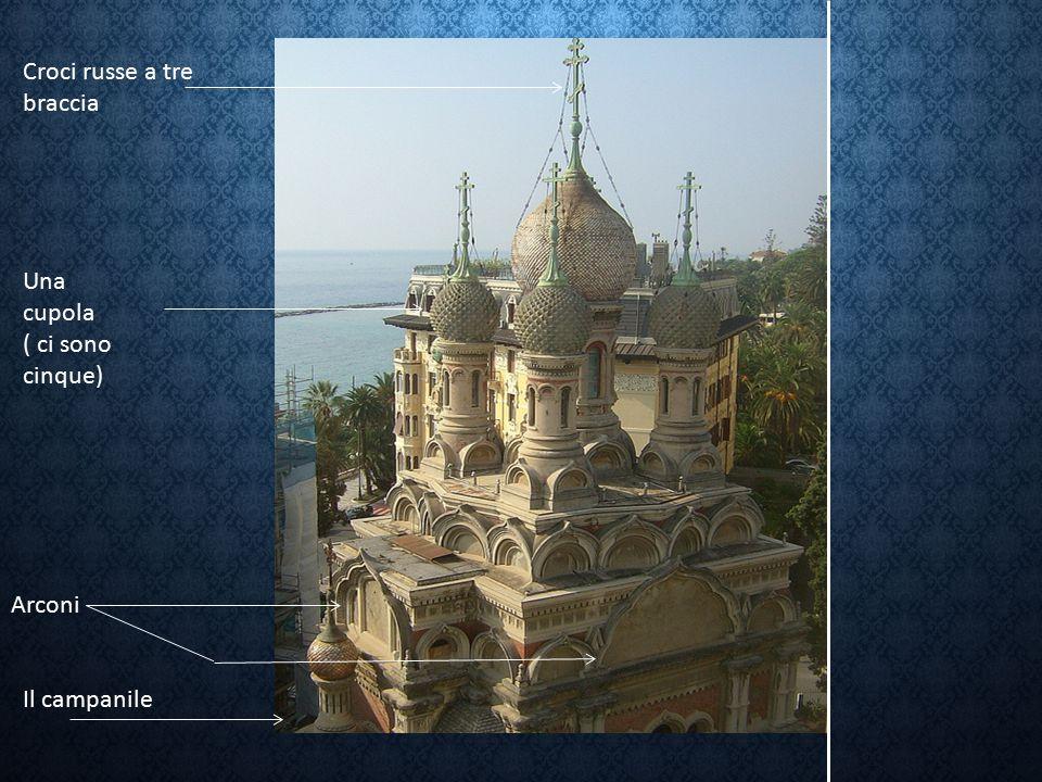 Arconi Una cupola ( ci sono cinque) Croci russe a tre braccia Il campanile