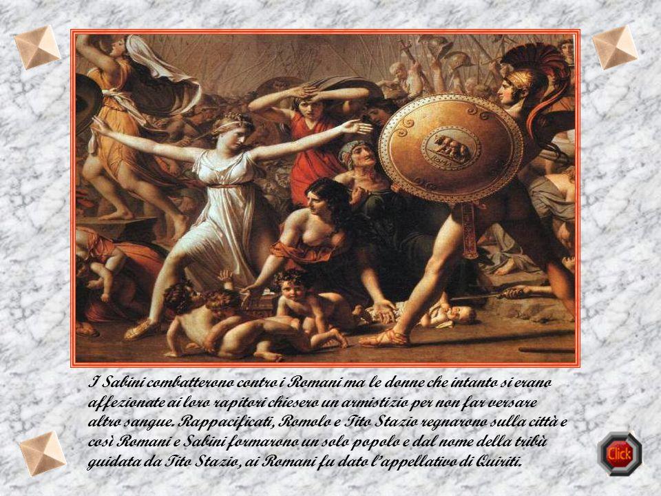 In seguito a questo evento, aiutato dalla giovane Tarpea che aprì le porte della città, il re sabino Tito Stazio alla guida del suo popolo, la tribù d