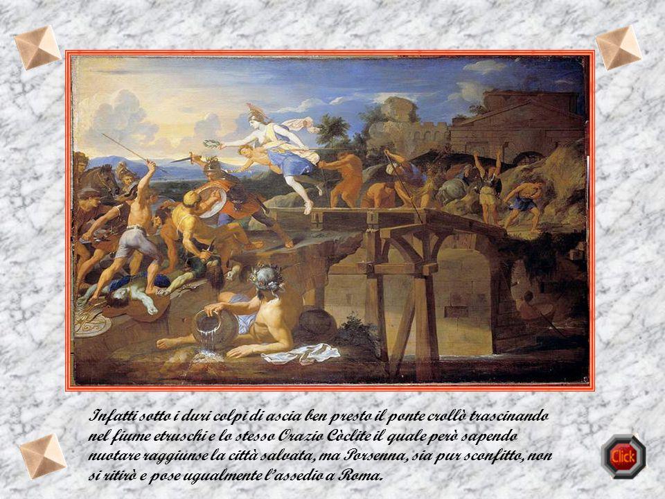 Orazio Coclite Nell'antica Roma il ponte Sublicio, costruito sul fiume Tevere, era l'unico attraversamento che consentiva di raggiungere la città. Il