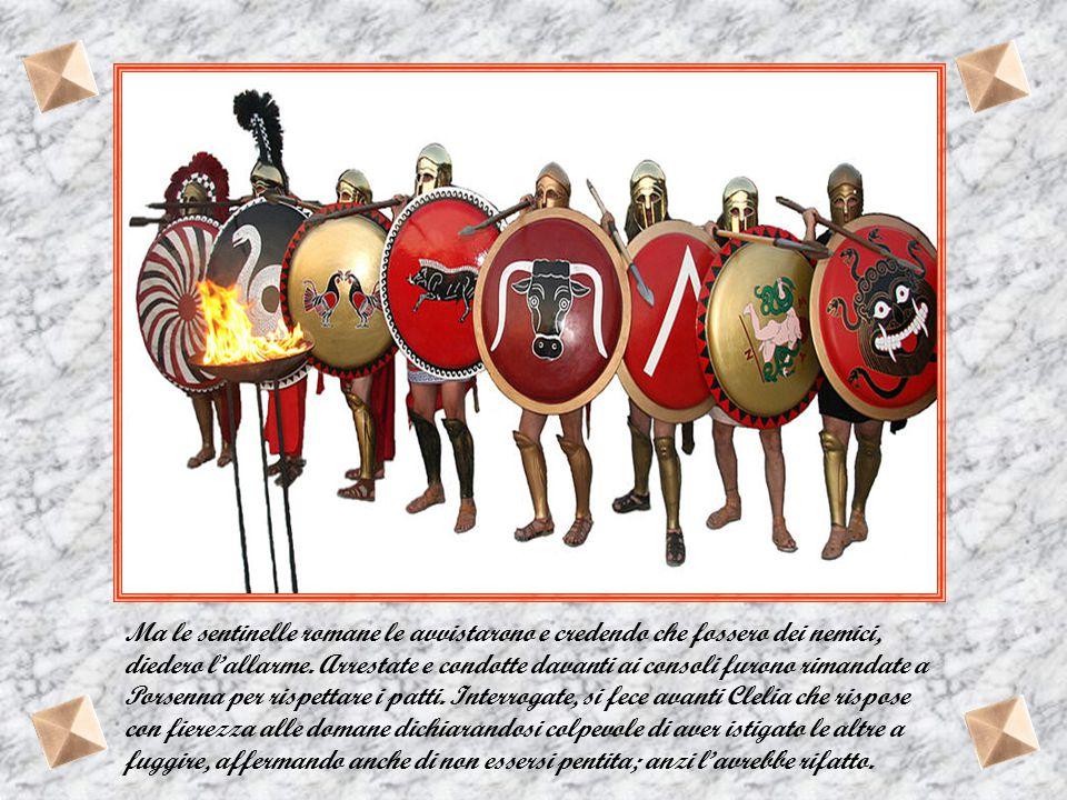 Le fanciulle ben presto elusero la vigilanza degli etruschi e scapparono dirigendosi verso il Tevere. Poiché non esisteva più il ponte Sublicio, Cleli