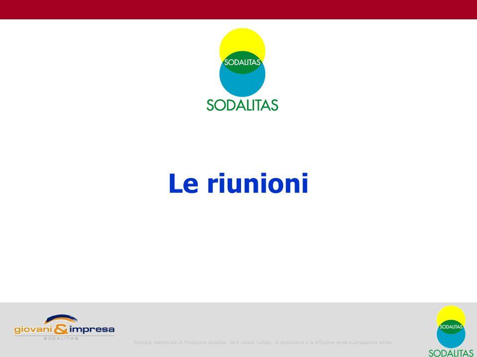 1 Le riunioni 1 Proprietà intellettuale di Fondazione Sodalitas.