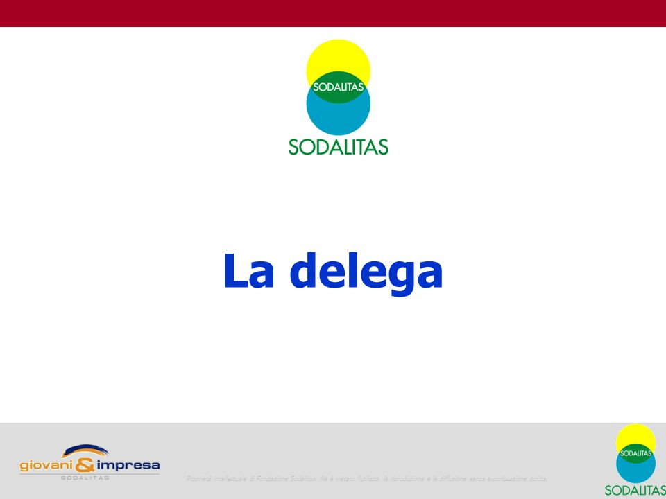 La delega 9 Proprietà intellettuale di Fondazione Sodalitas. Ne è vietato l'utilizzo, la riproduzione e la diffusione senza autorizzazione scritta.