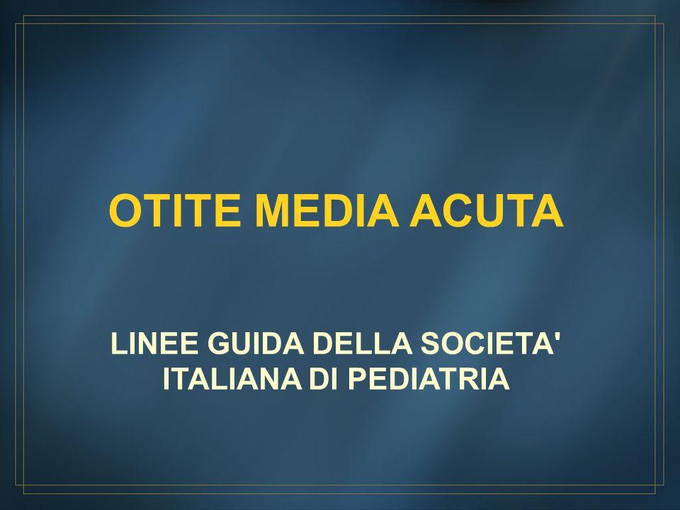 OTITE MEDIA ACUTA LINEE GUIDA DELLA SOCIETA ITALIANA DI PEDIATRIA