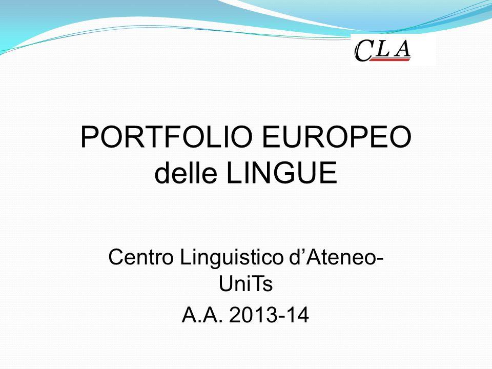 PORTFOLIO EUROPEO delle LINGUE Centro Linguistico d'Ateneo- UniTs A.A. 2013-14