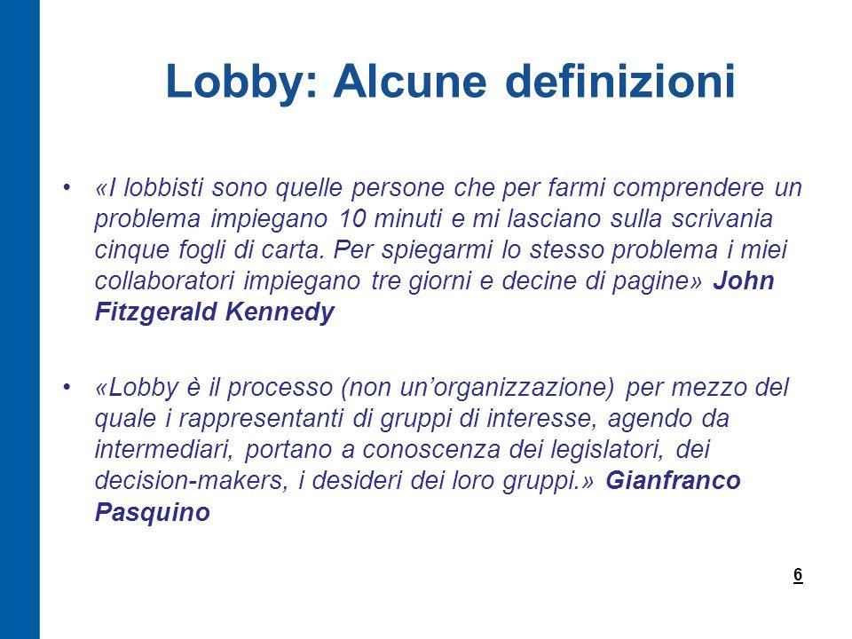 «I lobbisti sono quelle persone che per farmi comprendere un problema impiegano 10 minuti e mi lasciano sulla scrivania cinque fogli di carta.