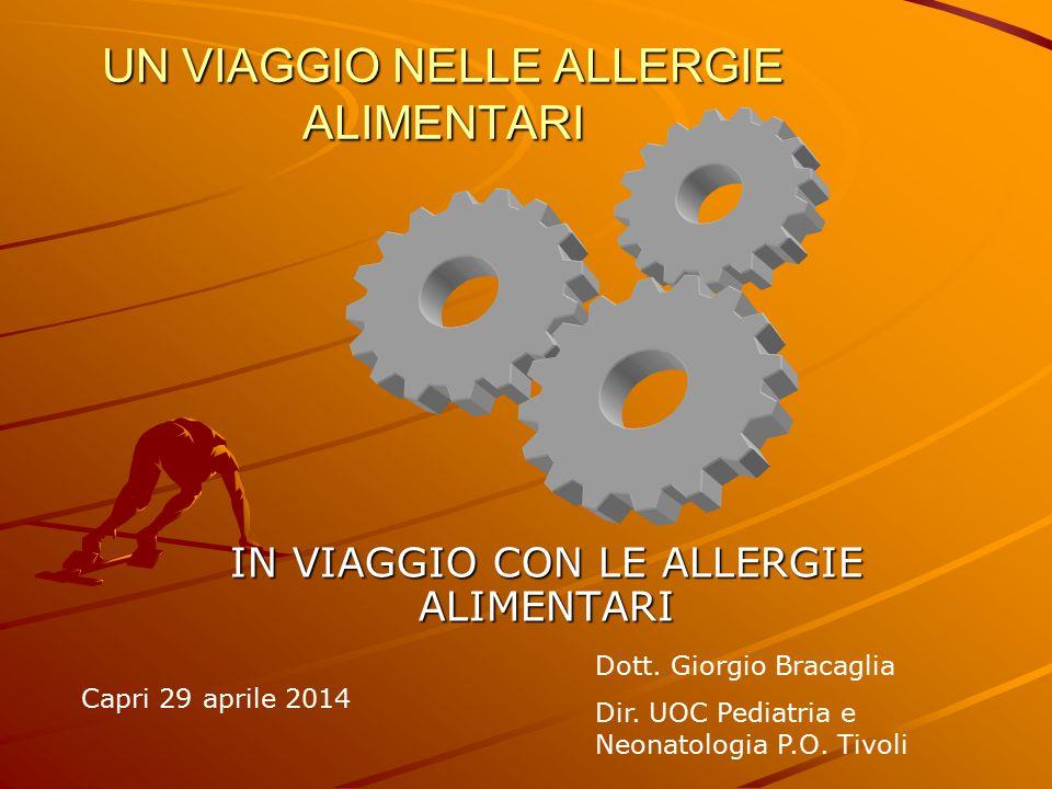 UN VIAGGIO NELLE ALLERGIE ALIMENTARI IN VIAGGIO CON LE ALLERGIE ALIMENTARI Capri 29 aprile 2014 Dott.