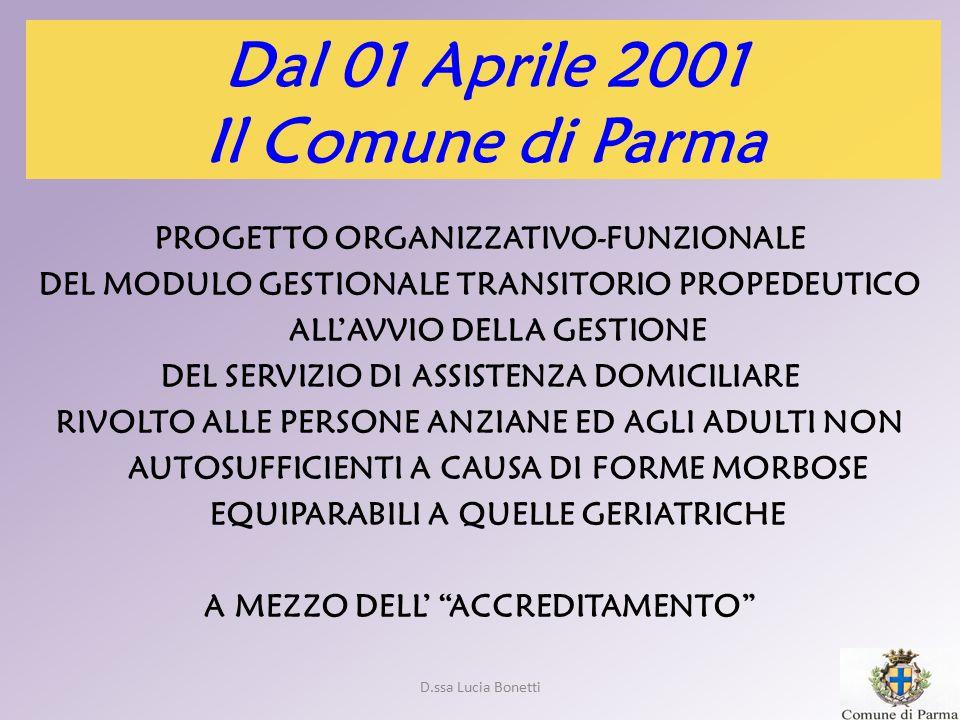 D.ssa Lucia Bonetti Dal 01 Aprile 2001 Il Comune di Parma PROGETTO ORGANIZZATIVO-FUNZIONALE DEL MODULO GESTIONALE TRANSITORIO PROPEDEUTICO ALL'AVVIO D
