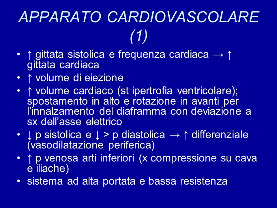 APPARATO CARDIOVASCOLARE (1) ↑ gittata sistolica e frequenza cardiaca → ↑ gittata cardiaca ↑ volume di eiezione ↑ volume cardiaco (st ipertrofia ventr