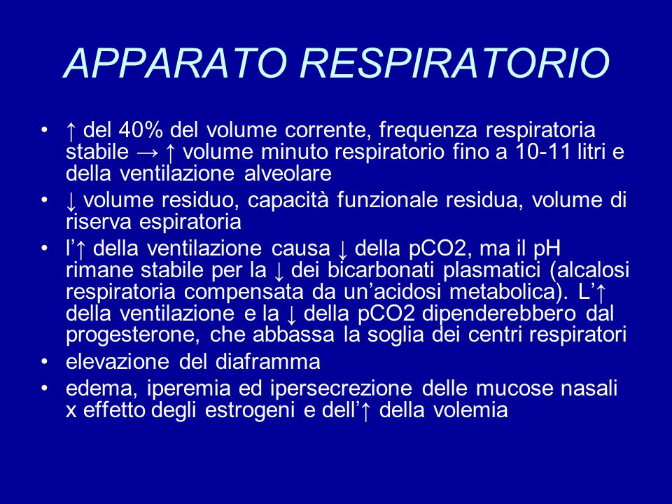 APPARATO RESPIRATORIO ↑ del 40% del volume corrente, frequenza respiratoria stabile → ↑ volume minuto respiratorio fino a 10-11 litri e della ventilaz