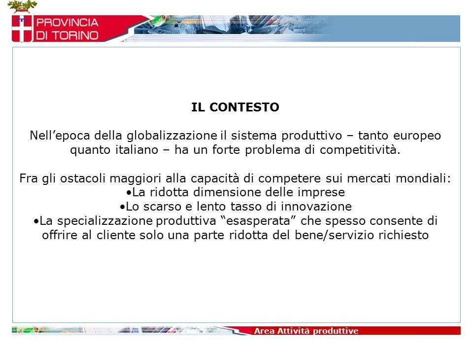Area Attività produttive IL CONTESTO Nell'epoca della globalizzazione il sistema produttivo – tanto europeo quanto italiano – ha un forte problema di