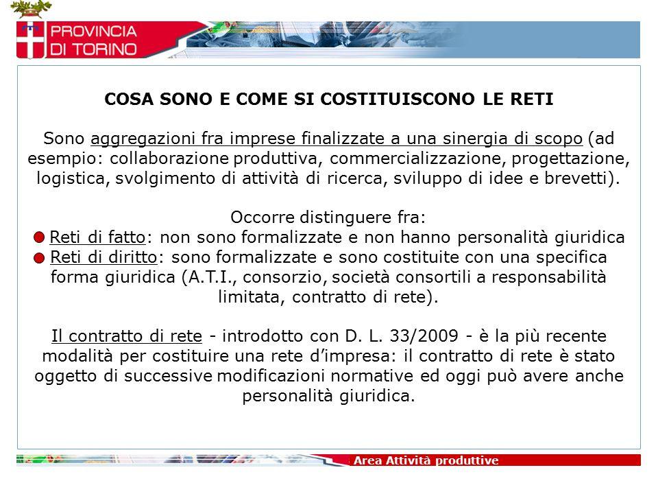 Area Attività produttive L'INIZIATIVA SPERIMENTALE RETI 2020 DELLA PROVINCIA DI TORINO (1 ª EDIZIONE) L'iniziativa - avviata nel 2010 – aveva l'obiettivo generale di sostenere lo sviluppo di reti d'impresa formalizzate nel territorio della provincia di Torino; la dotazione finanziaria complessiva era di circa 240.000 Euro (di cui 160.000 Euro stanziati nel 2010 e 80.000 Euro ad integrazione delle risorse per il 2011).