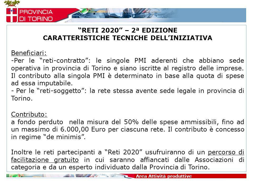 """Area Attività produttive """"RETI 2020"""" – 2ª EDIZIONE CARATTERISTICHE TECNICHE DELL'INIZIATIVA Beneficiari: -Per le """"reti-contratto"""": le singole PMI ader"""