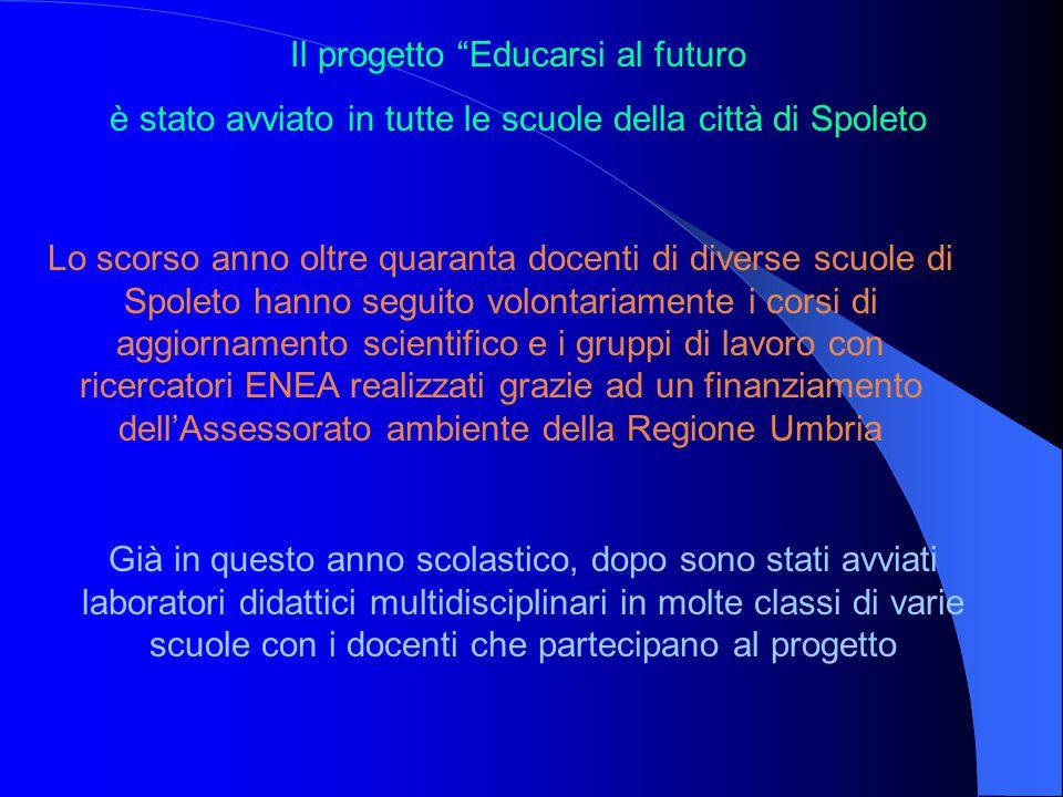 """Il progetto """"Educarsi al futuro è stato avviato in tutte le scuole della città di Spoleto Lo scorso anno oltre quaranta docenti di diverse scuole di S"""