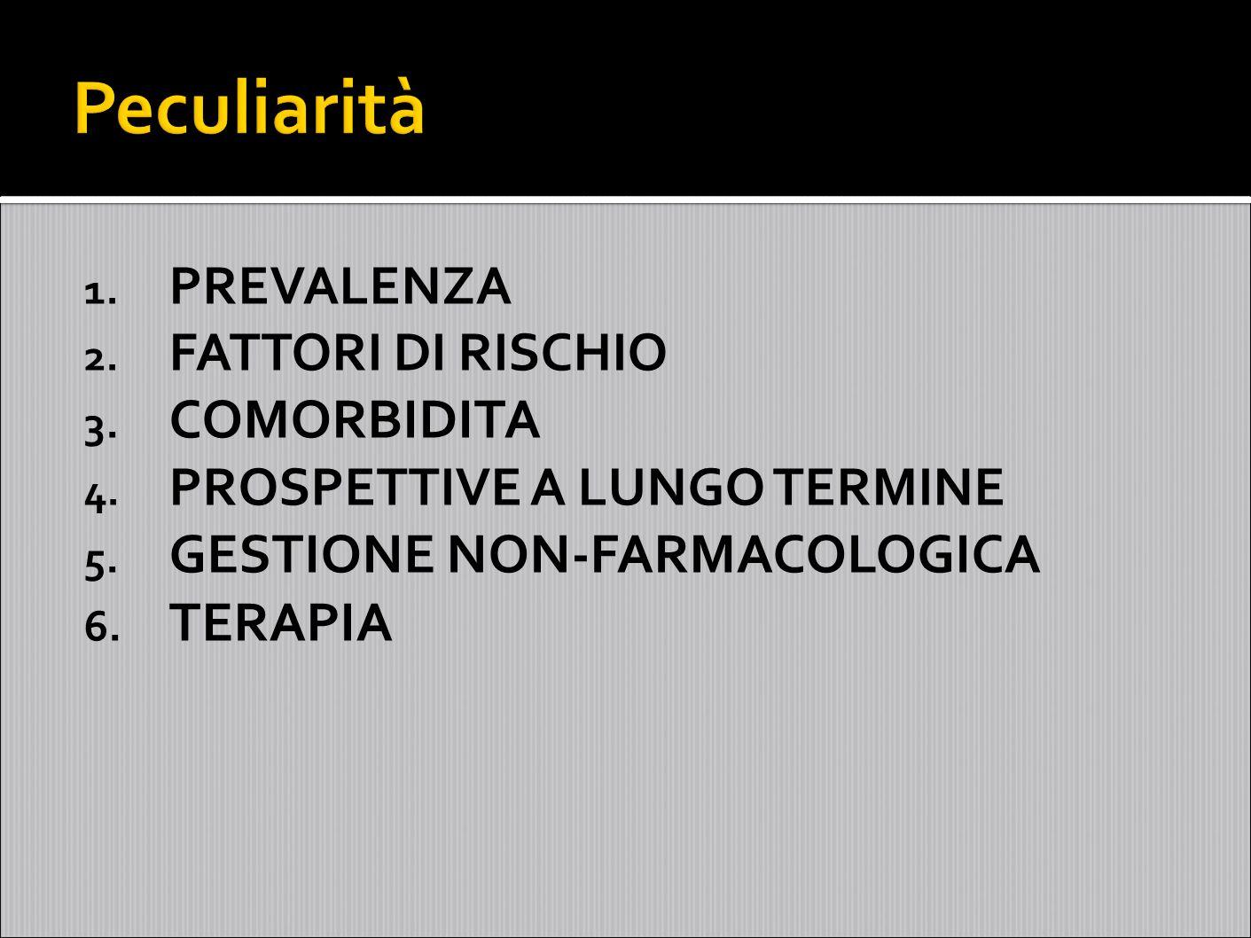 1.PREVALENZA 2. FATTORI DI RISCHIO 3. COMORBIDITA 4.