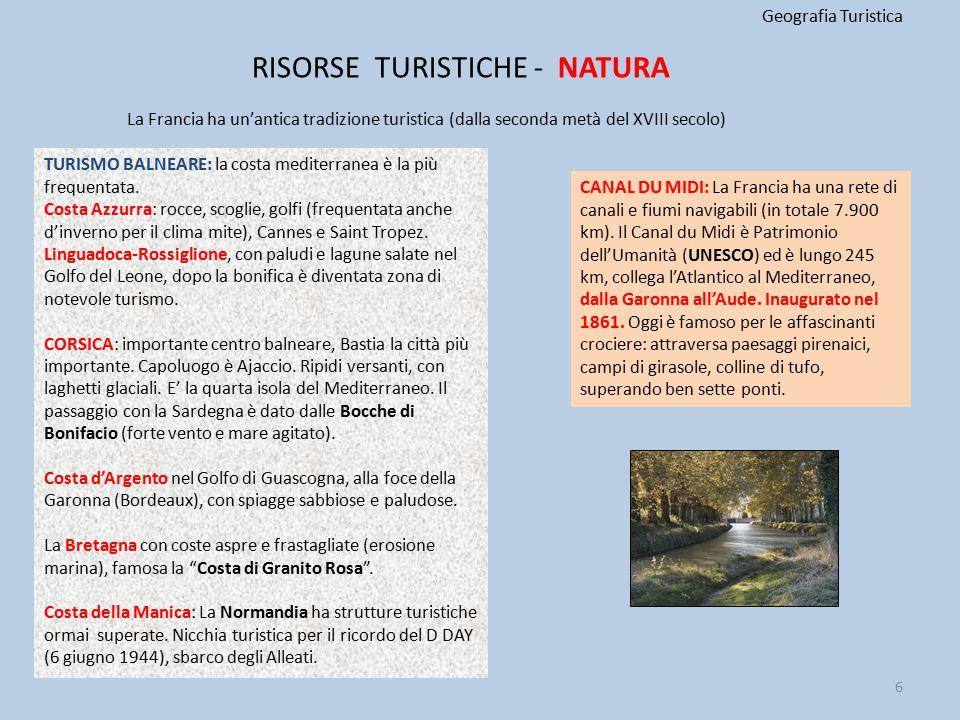 Geografia Turistica TURISMO BALNEARE: la costa mediterranea è la più frequentata. Costa Azzurra: rocce, scoglie, golfi (frequentata anche d'inverno pe