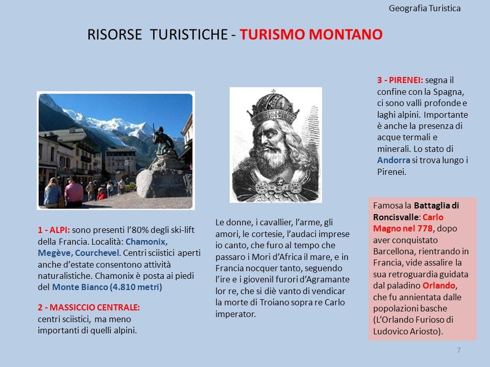 RISORSE TURISTICHE - TURISMO MONTANO Geografia Turistica 1 - ALPI: sono presenti l'80% degli ski-lift della Francia. Località: Chamonix, Megève, Courc