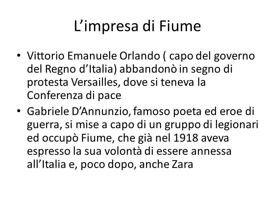 L'impresa di Fiume Vittorio Emanuele Orlando ( capo del governo del Regno d'Italia) abbandonò in segno di protesta Versailles, dove si teneva la Confe