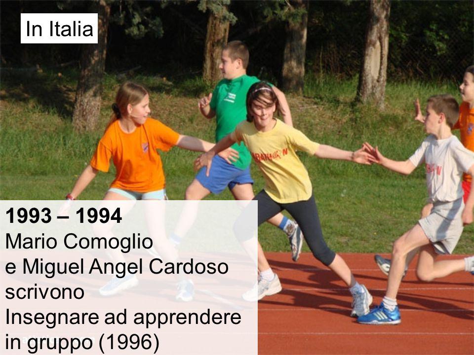 1993 – 1994 Mario Comoglio e Miguel Angel Cardoso scrivono Insegnare ad apprendere in gruppo (1996) In Italia