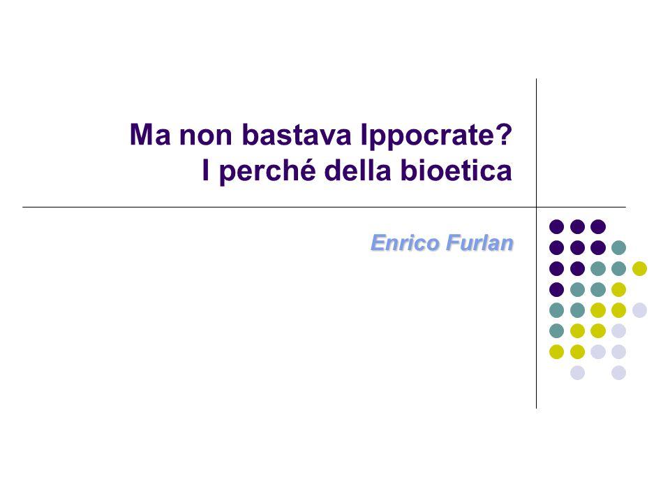 Sommario dell'intervento Definire la bioetica Prima della bioetica.