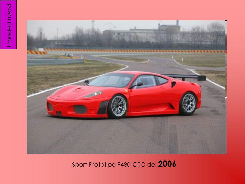 I modelli nuovi Sport Prototipo F430 GTC del 2006