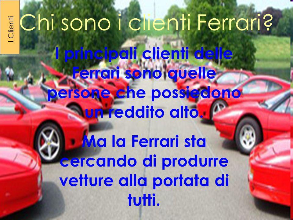 Chi sono i clienti Ferrari.