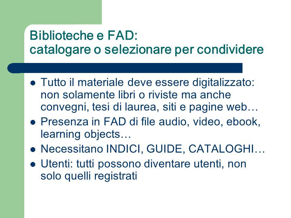 Biblioteche e FAD: catalogare o selezionare per condividere Tutto il materiale deve essere digitalizzato: non solamente libri o riviste ma anche conve