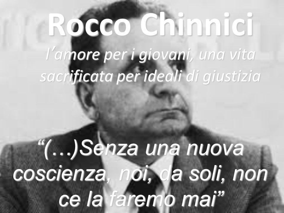 """Rocco Chinnici l'amore per i giovani, una vita sacrificata per ideali di giustizia """"(…)Senza una nuova coscienza, noi, da soli, non ce la faremo mai"""""""