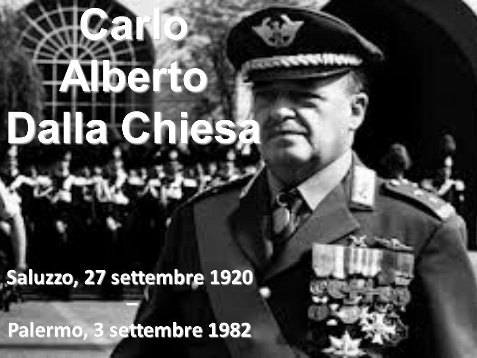 Carlo Alberto Dalla Chiesa Saluzzo, 27 settembre 1920 – Palermo, 3 settembre 1982