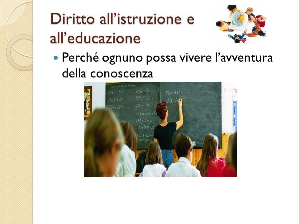 Diritto all'istruzione e all'educazione Perché ognuno possa vivere l'avventura della conoscenza