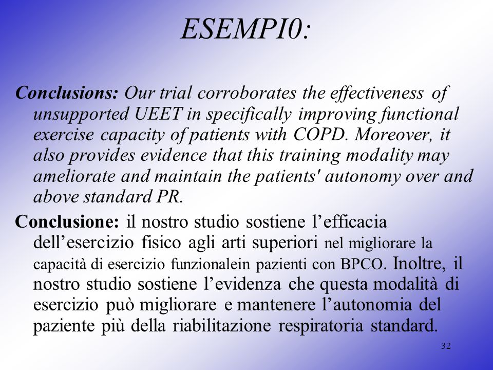 32 ESEMPI0: Conclusions: Our trial corroborates the effectiveness of unsupported UEET in specifically improving functional exercise capacity of patien